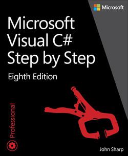 Microsoft Visual C# Step by Step, 8th Edition