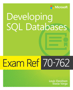 Exam Ref 70-762 Developing SQL Databases, First Edition
