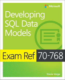 Exam Ref 70-768 Developing SQL Data Models, First Edition