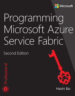 Programming Microsoft Azure Service Fabric, Second Edition