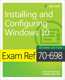 Exam Ref 70-698 Installing and Configuring Windows 10, Second Edition