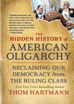 The Hidden History of American Oligarchy