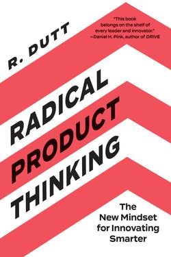 Radical Product Thinking