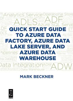 Quick Start Guide to Azure Data Factory, Azure Data Lake Server, and Azure Data Warehouse