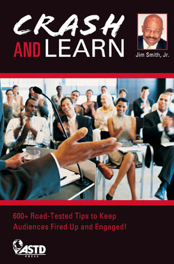 Crash and Learn: 600+ Road-Tested Tips to Keep Audiences Fired Up and Engaged!