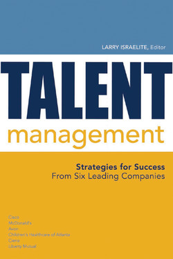 Talent Management: Strategies for Success from Six Leading Companies