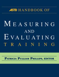 ASTD Handbook of Measuring and Evaluating Training