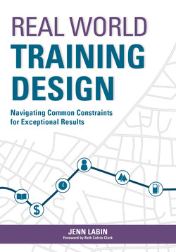 Real World Training Design: Navigating Common Constraints for Exceptional Results