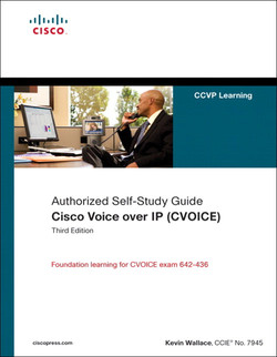 Authorized Self-Study Guide Cisco Voice over IP (CVOICE), Third Edition
