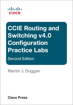 CCIE Routing and Switching v4.0 Configuration Practice Labs, Second Edition