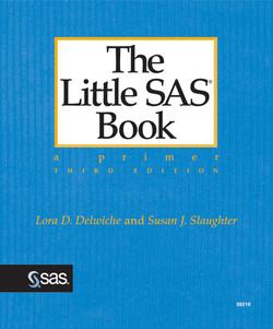 The Little SAS® Book: A Primer, Third Edition