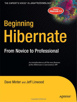Beginning Hibernate: From Novice to Professional