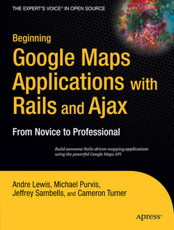 Beginning Google Maps Applications with Rails and Ajax: From Novice to Professional
