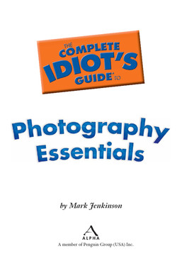 The Complete Idiot's Guide® To Photography Essentials