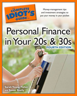 The Complete Idiot's Guide® To: Personal Finance in Your 20s & 30s, Fourth Edition