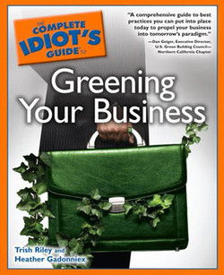 The Complete Idiot's Guide® To: Greening Your Business