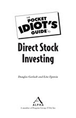The Pocket Idiot's Guide™ To Direct Stock Investing