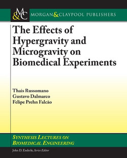 Effects of Hypergravity and Microgravity on Biomedical Experiments, The