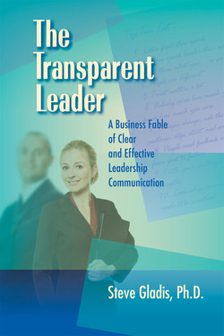 The Transparent Leader: A Business Fable of Clear and Effective Leadership Communication