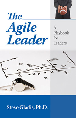 The Agile Leader: A Playbook for Leaders