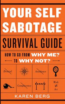 Your Self-Sabotage Survival Guide