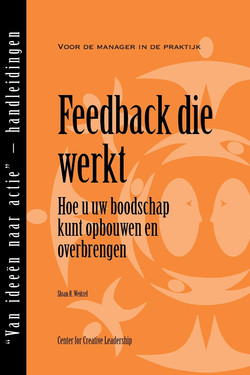 Feedback That Works: How to Build and Deliver Your Message, First Edition (Dutch)
