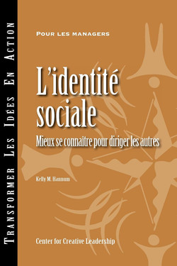 Social Identity: Knowing Yourself, Leading Others (French)