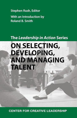 The Leadership in Action Series: On Selecting, Developing, and Managing Talent