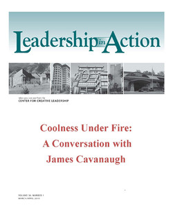 Leadership in Action: Coolness Under Fire: A Conversation with James Cavanaugh