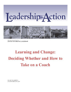 Leadership in Action: Learning and Change: Deciding Whether and How to Take on a Coach