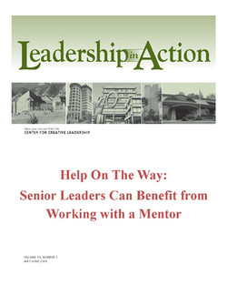 Leadership in Action: Help is on the Way: Senior Leaders Can Benefit from Working with a Mentor