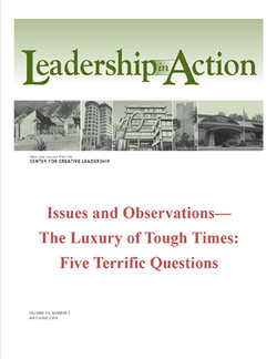 Leadership in Action: Issues and Observastions—The Luxury of Tough Times: Five Terrific Questions