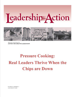 Leadership in Action: Pressure Cooking: Real Leaders Thrive When the Chips are Down