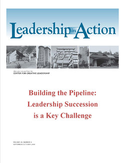 Leadership in Action: Building the Pipeline: Leadership Succession is a Key Challenge
