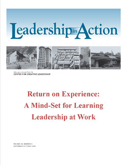 Leadership in Action: Return on Experience: A Mind-Set for Learning Leadership at Work