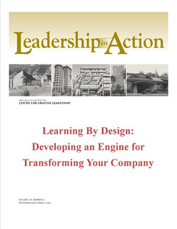 Leadership in Action: Learning by Design: Developing an Engine for Transforming Your Company