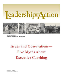 Leadership in Action: Issues and Observations—Five Myths About Executive Coaching