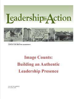 Leadership in Action: Image Counts: Building an Authentic Leadership Presence