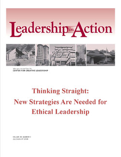 Leadership in Action: Thinking Straight: New Strategies Are Needed for Ethical Leadership