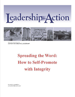 Leadership in Action: Spreading the Word: How to Self-Promote with Integrity