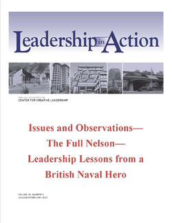 Leadership in Action: Issues and Observations—The Full Nelson—Leadership Lessons from a British Naval Hero
