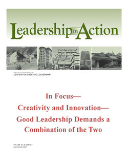 Leadership in Action: In Focus—Creativity and Innovation—Good Leadership Demands a Combination of the Two
