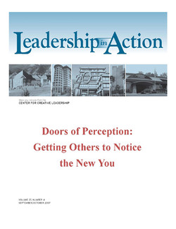 Leadership in Action: Doors of Perception: Getting Others to Notice the New You