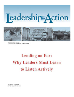 Leadership in Action: Lending an Ear: Why Leaders Must Learn to Listen Actively
