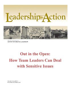 Leadership in Action: Out in the Open: How Team Leaders Can Deal with Sensitive Issues