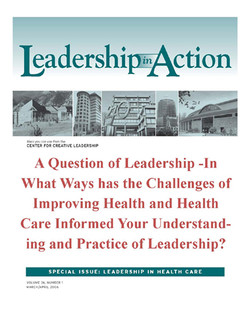 Leadership in Action: A Question of Leadership - In What Ways has the Challenge of Improving Health and health Care Informed Your Understanding and Practice of Leadership?