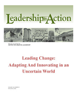 Leadership in Action: Leading Change: Adapting and Innovating in an Uncertain World