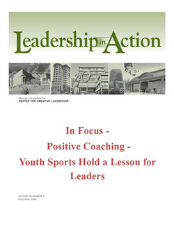 Leadership in Action: In Focus - Positive Coaching - Youth Sports Hold a Lesson for Leaders