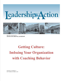 Leadership in Action: Getting Culture - Imbuing Your Organization with Coaching Behavior