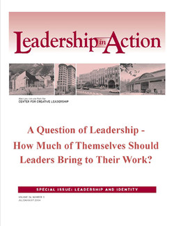 Leadership in Action: A Question of Leadership - How Much of Themselves Should Leaders Bring to their Work?